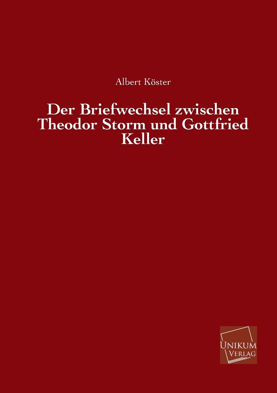 Albert Koster Der Briefwechsel Zwischen Theodor Storm Und Gottfried Keller philipp wolff sieben artikel uber jerusalem aus den jahren 1859 bis 1869