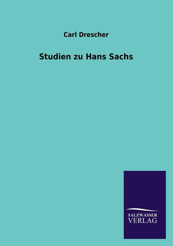Carl Drescher Studien Zu Hans Sachs w sommer die metrik des hans sachs