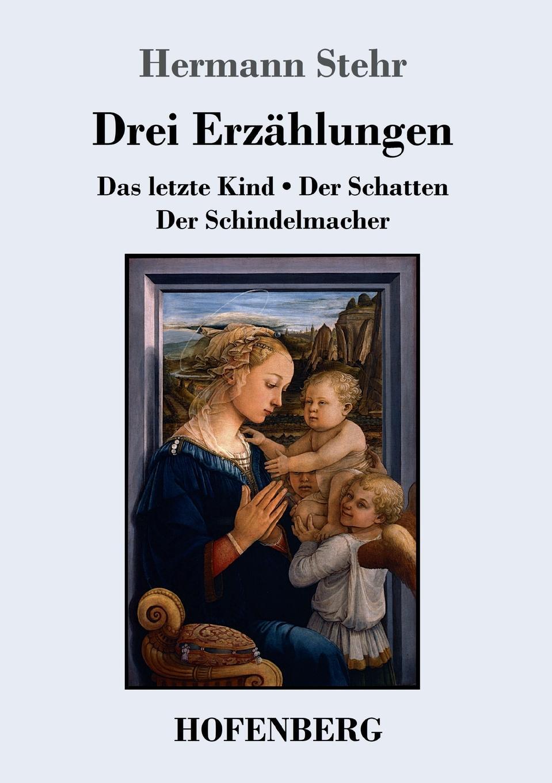 Hermann Stehr Drei Erzahlungen недорого