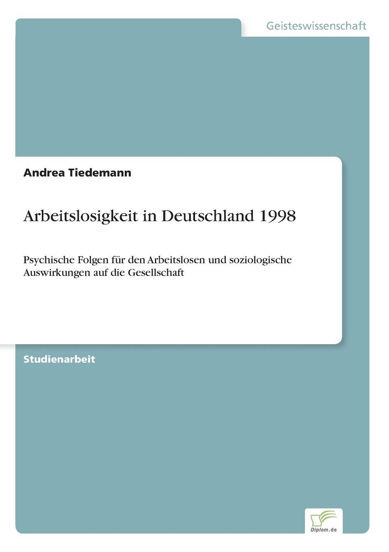 Andrea Tiedemann Arbeitslosigkeit in Deutschland 1998 thorsten holzmayr schrenk makrookonomische ansatze zur bekampfung der arbeitslosigkeit