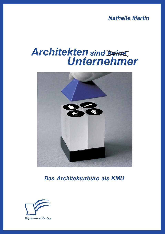 Architekten Sind (Keine) Unternehmer. Das Architekturburo ALS Kmu Architekten nehmen sich nicht als Unternehmer wahr. Auch ist...