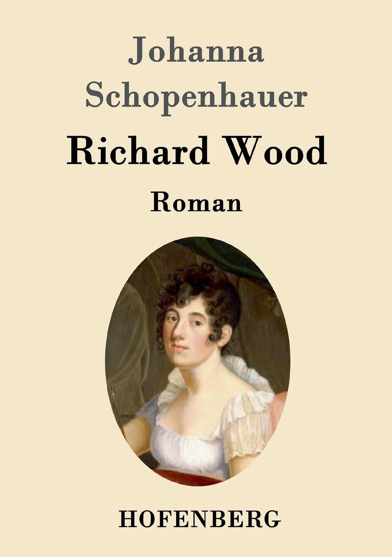 Johanna Schopenhauer Richard Wood thomas whittaker schopenhauer
