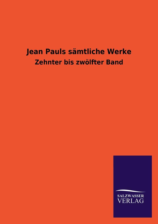 Jean Pauls Samtliche Werke jean paul jean pauls werke hrsg von paul nerrlich