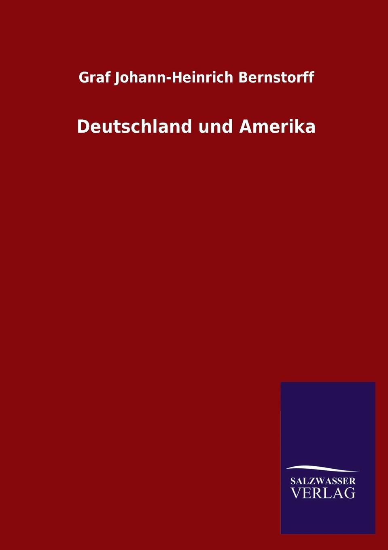 Graf Johann-Heinrich Bernstorff Deutschland und Amerika graf johann heinrich bernstorff deutschland und amerika