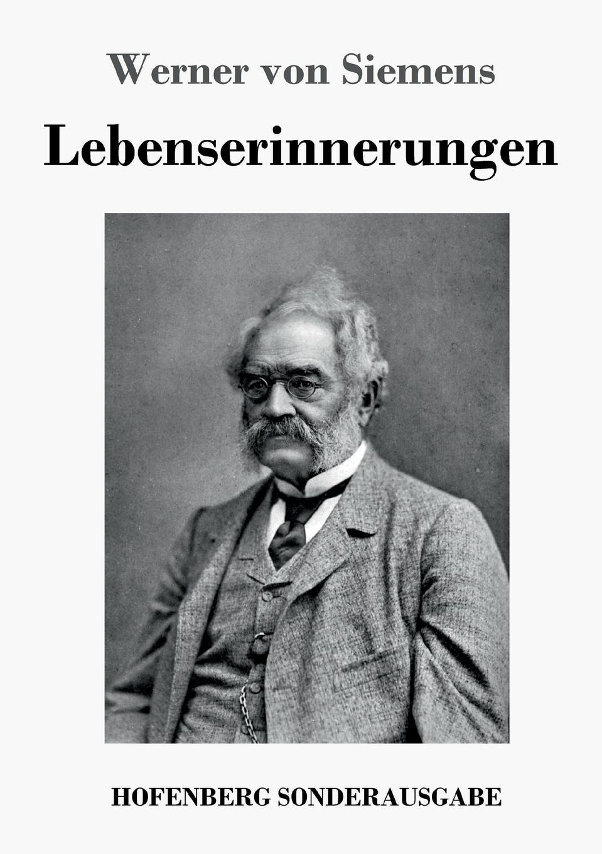 Werner von Siemens Lebenserinnerungen besser als sex berlin
