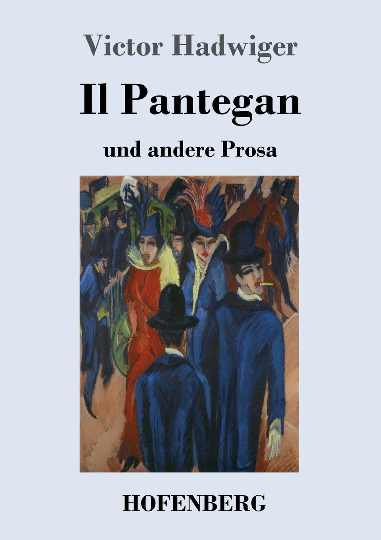 Victor Hadwiger Il Pantegan ullrich affen ernst genommen