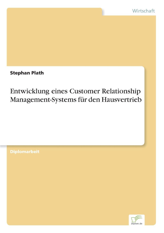 Entwicklung eines Customer Relationship Management-Systems fur den Hausvertrieb Inhaltsangabe:Einleitung:In der Immobilien-Branche im allgemeinen...