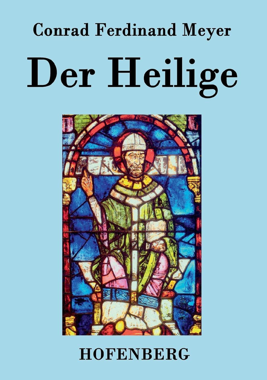 Conrad Ferdinand Meyer Der Heilige ferdinand avenarius die weltkarikatur in der volkerverhetzung
