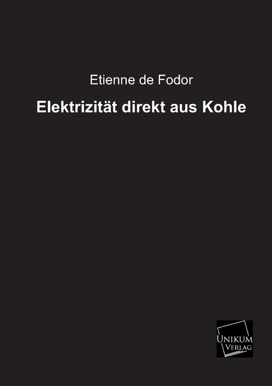 цены на Etienne De Fodor Elektrizitat Direkt Aus Kohle  в интернет-магазинах