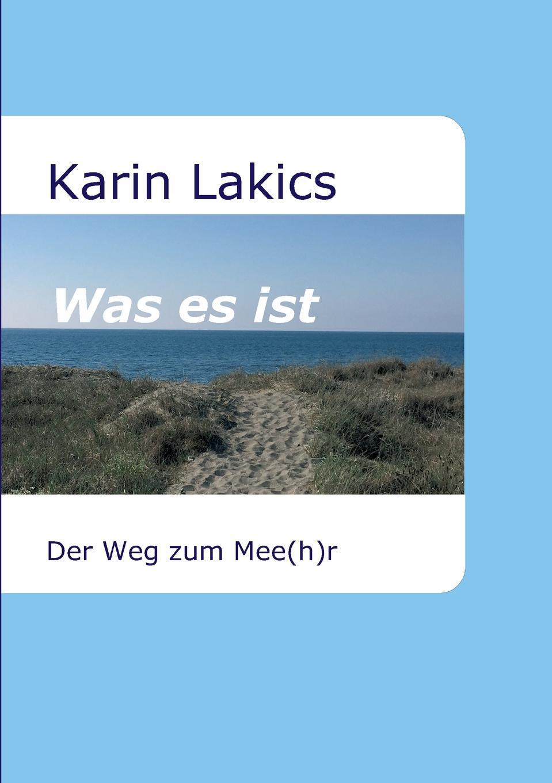 Karin Lakics Was es ist ich schenk dir eine geschichte 2008