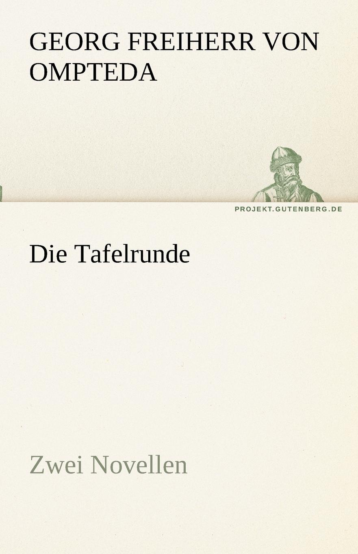 Georg Freiherr Von Ompteda Die Tafelrunde georg freiherr von ompteda ernst iii