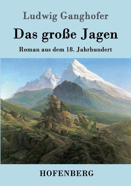 Ludwig Ganghofer Das grosse Jagen karl ludwig michelet das system der philosophischen moral