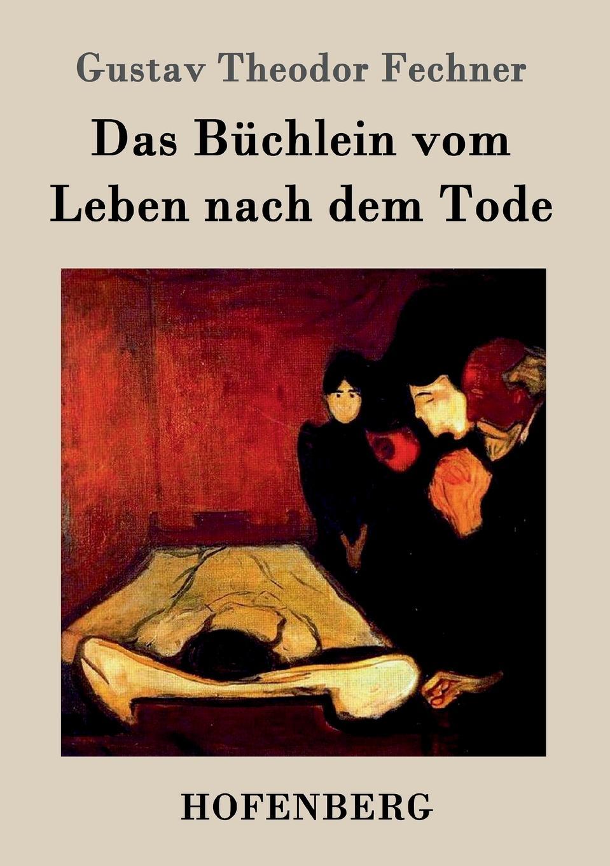 Fechner Gustav Theodor Das Buchlein vom Leben nach dem Tode robert garnier cornelia von thomas kyd nach dem drucke vom jahre 1594