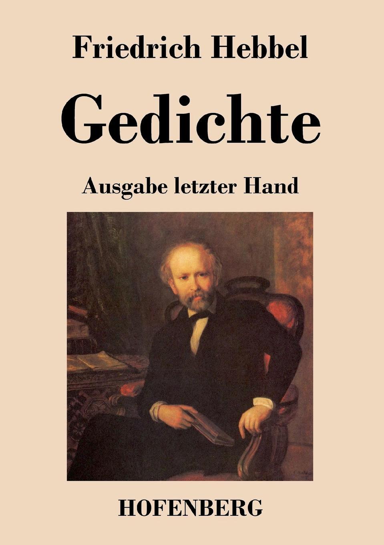 Friedrich Hebbel Gedichte friedrich von canitz des freyherrn von canitz gedichte