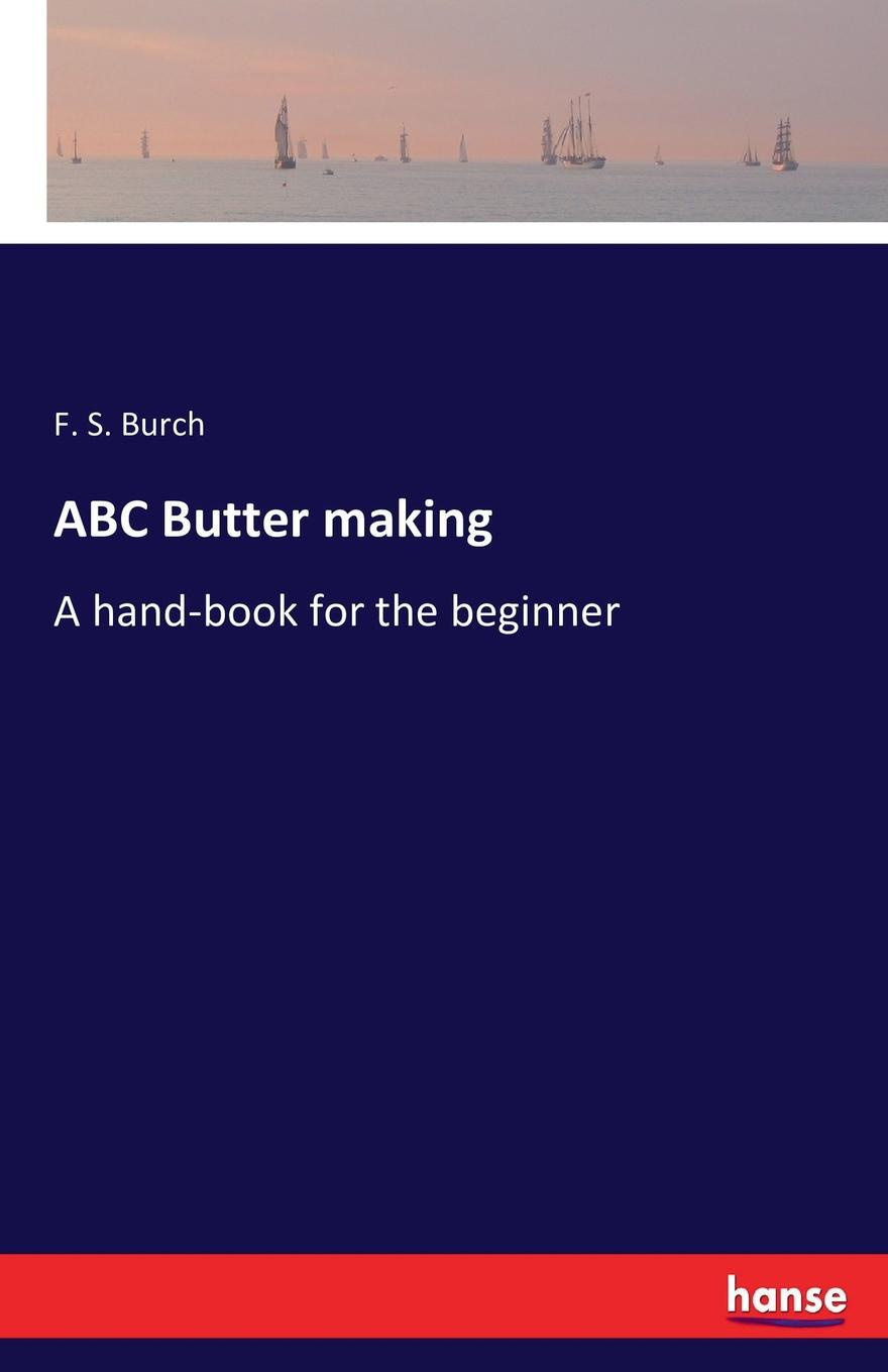 F. S. Burch ABC Butter making r is for rocket an abc book