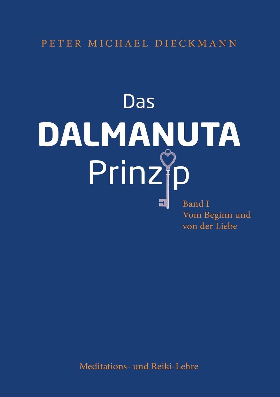 Peter Michael Dieckmann Das Dalmanuta Prinzip liebe deinen naechsten