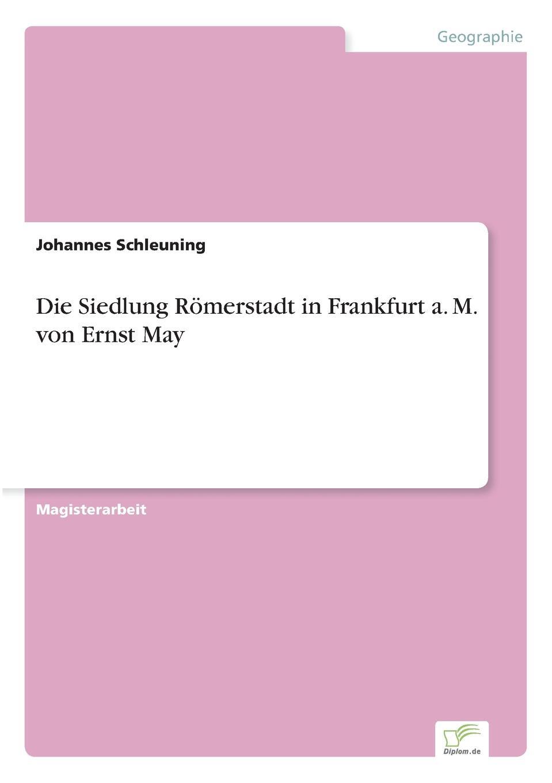 Johannes Schleuning Die Siedlung Romerstadt in Frankfurt a. M. von Ernst May leander набор чашек сабина золотой орнамент 0 2 л с блюдцами 6 шт 02160415 1373 leander