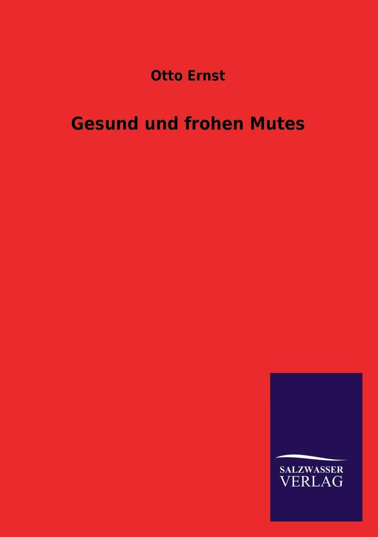 Otto Ernst Gesund und frohen Mutes otto ernst gesund und frohen mutes