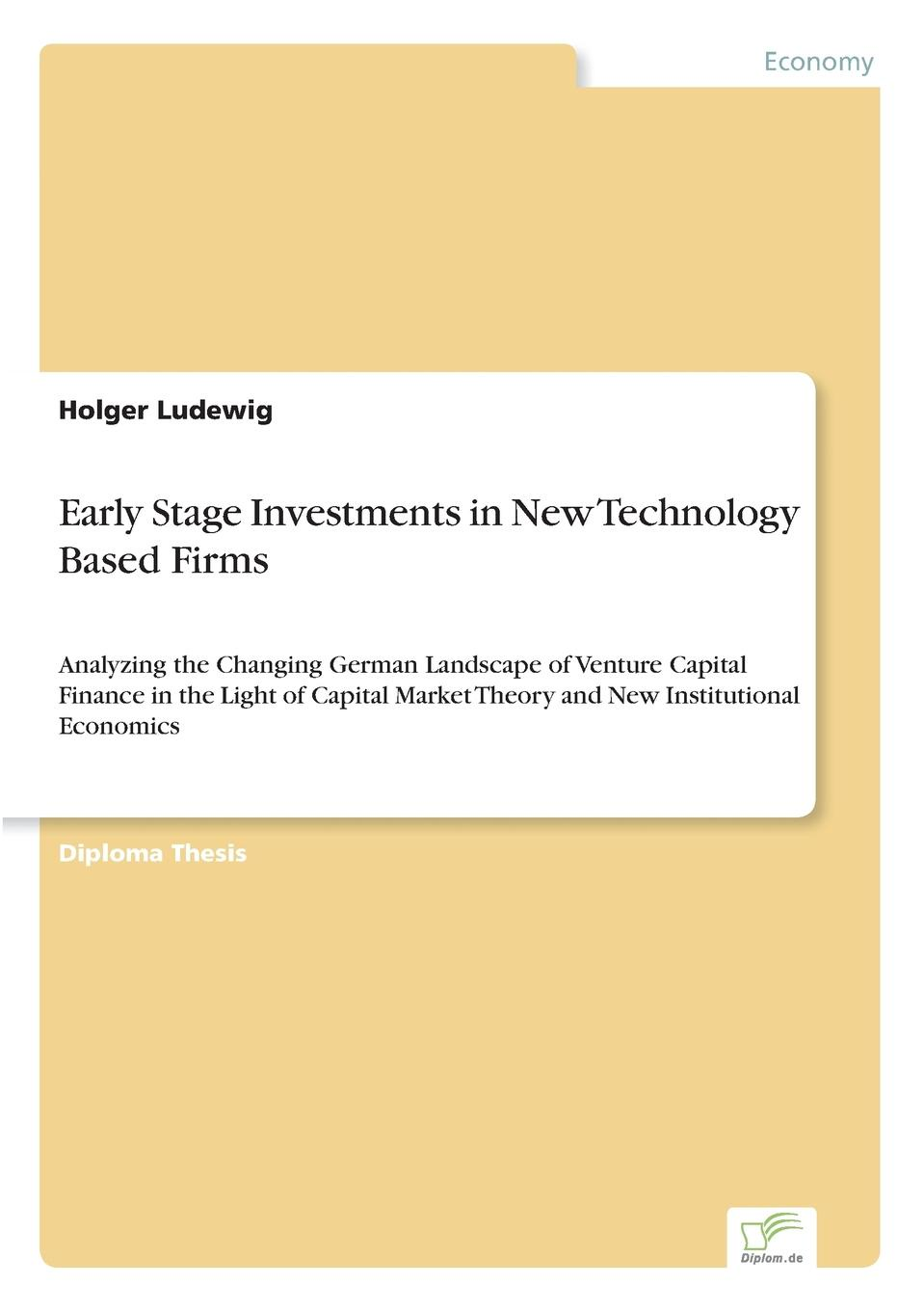 Holger Ludewig Early Stage Investments in New Technology Based Firms john jordan m information technology and innovation resources for growth in a connected world