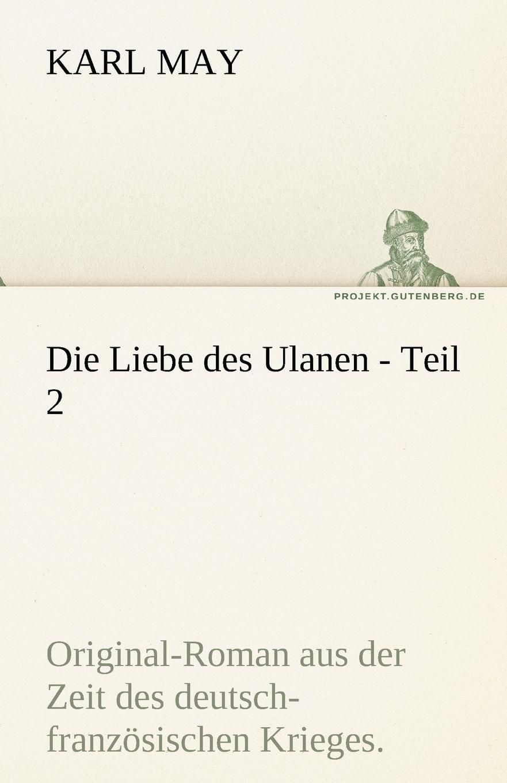 Karl May Die Liebe Des Ulanen - Teil 2 недорого