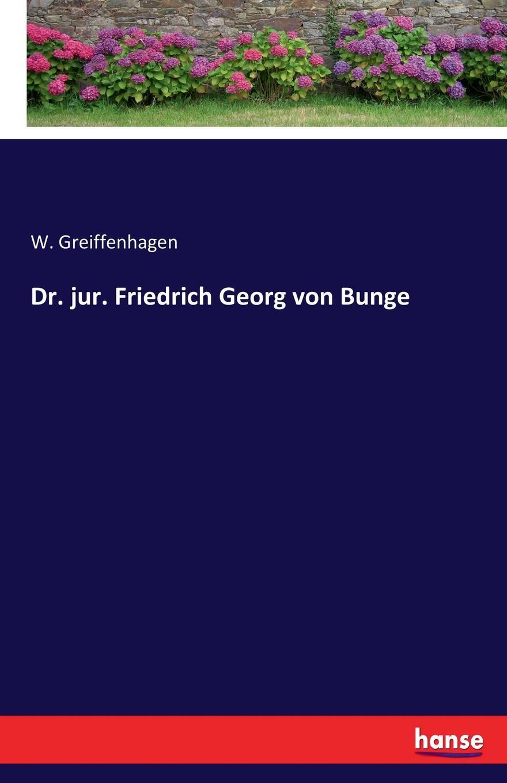W. Greiffenhagen Dr. jur. Friedrich Georg von Bunge недорого
