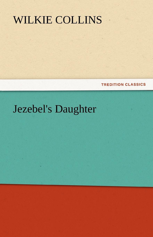 Wilkie Collins Jezebel.s Daughter