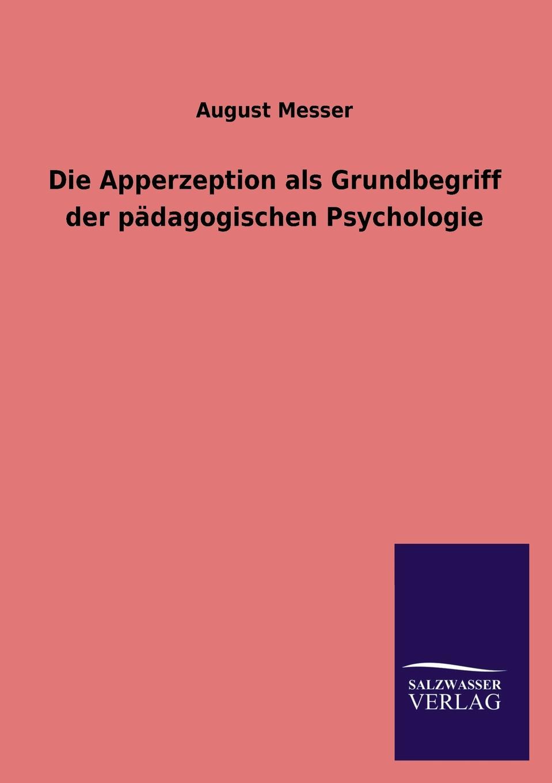 August Messer Die Apperzeption ALS Grundbegriff Der Padagogischen Psychologie erich hackl grundlagen der padagogischen psychologie in der berufsbildung