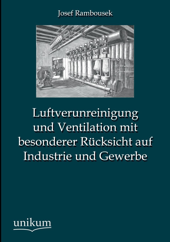 Josef Rambousek Luftverunreinigung Und Ventilation Mit Besonderer Rucksicht Auf Industrie Und Gewerbe недорого