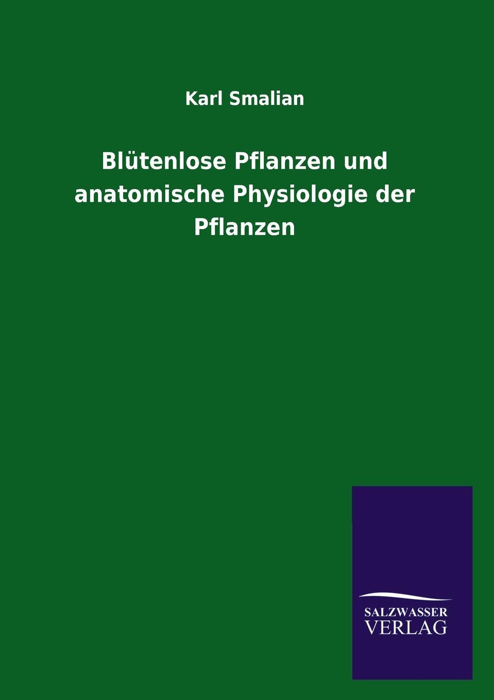 Karl Smalian Blutenlose Pflanzen und anatomische Physiologie der Pflanzen karl smalian lehrstoff der untertertia