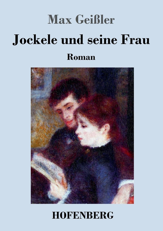 Max Geißler Jockele und seine Frau max geißler jockele und die madchen