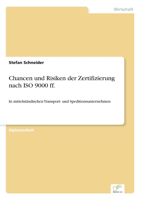Stefan Schneider Chancen und Risiken der Zertifizierung nach ISO 9000 ff. цена