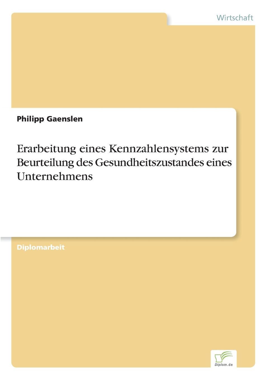 цена Philipp Gaenslen Erarbeitung eines Kennzahlensystems zur Beurteilung des Gesundheitszustandes eines Unternehmens онлайн в 2017 году