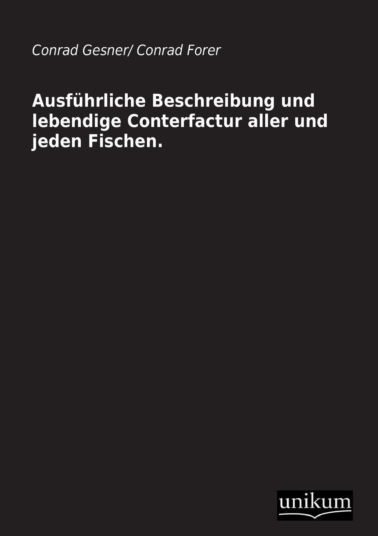 Conrad Gesner, Conrad Forer Ausfuhrliche Beschreibung Und Lebendige Conterfactur Aller Und Jeden Fischen. conrad maduro page 4
