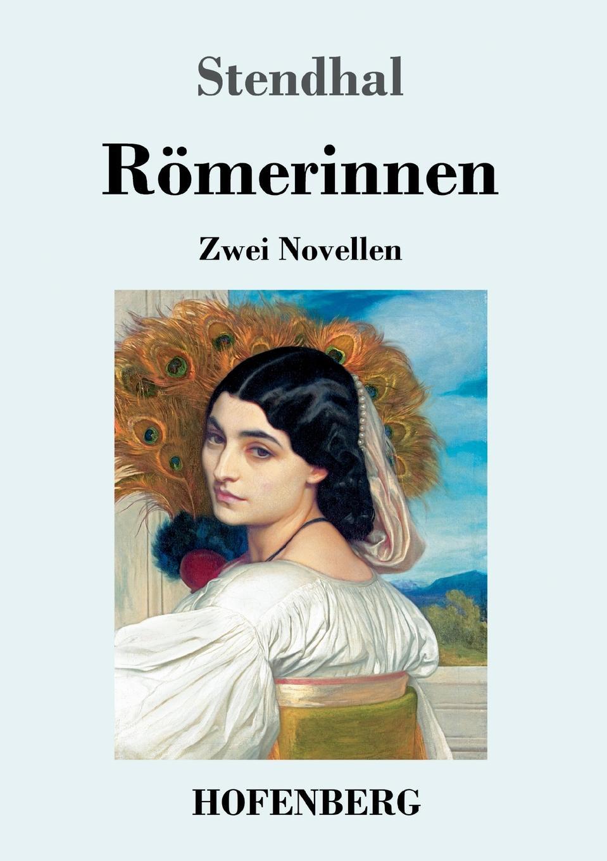Stendhal Romerinnen stendhal römerinnen zwei novellen