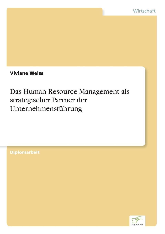 Viviane Weiss Das Human Resource Management als strategischer Partner der Unternehmensfuhrung holger köther die rolle des cios aufgaben und controllinginstrumente der modernen it unternehmensfuhrung