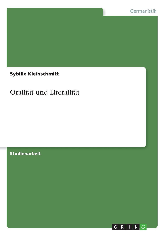 Sybille Kleinschmitt Oralitat und Literalitat sybille