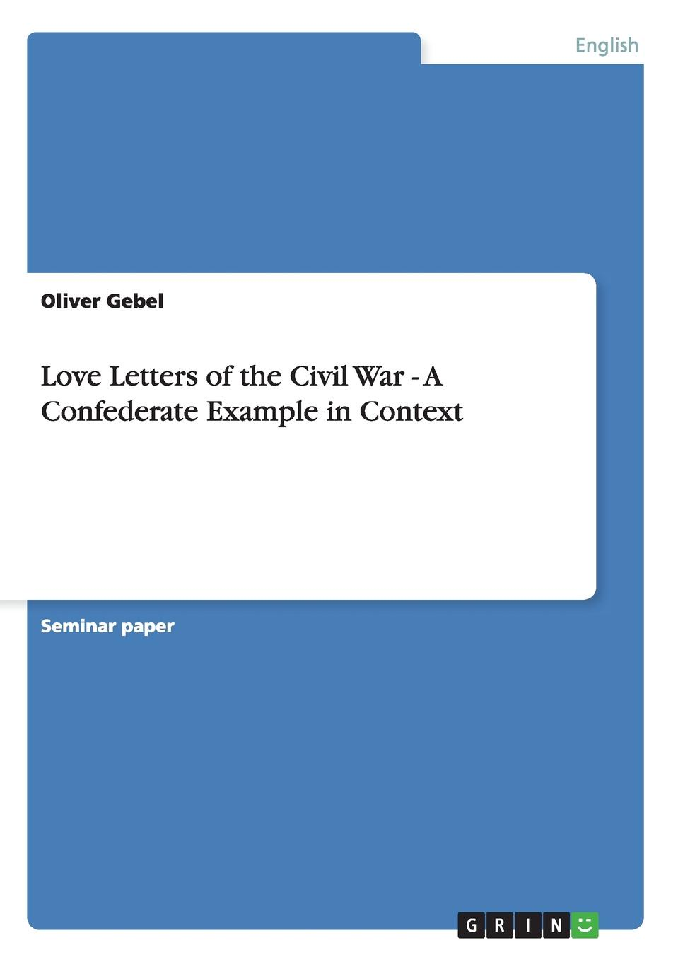 цены на Oliver Gebel Love Letters of the Civil War - A Confederate Example in Context  в интернет-магазинах