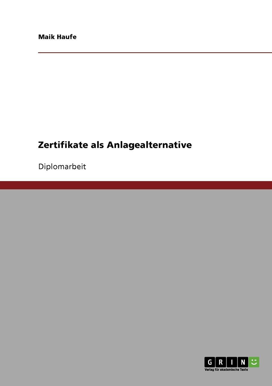 Maik Haufe Zertifikate als Anlagealternative alexander schwaier turbo index zertifikate als alternative spekulationsinstrumente zu traditionellen hebelprodukten fur privatanleger in deutschland