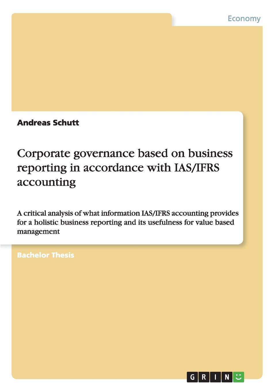 Andreas Schutt Corporate governance based on business reporting in accordance with IAS/IFRS accounting ifrs adoption financial information quality and investment efficiency