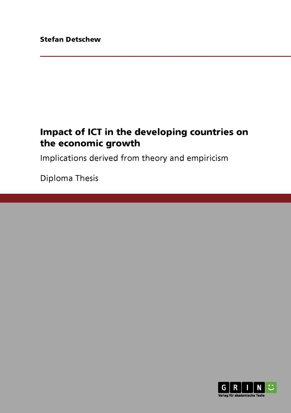 Stefan Detschew Impact of ICT in the developing countries on the economic growth mary wanjiru ng ang a zachary kosgei joyce kanyiri ict adoption in schools