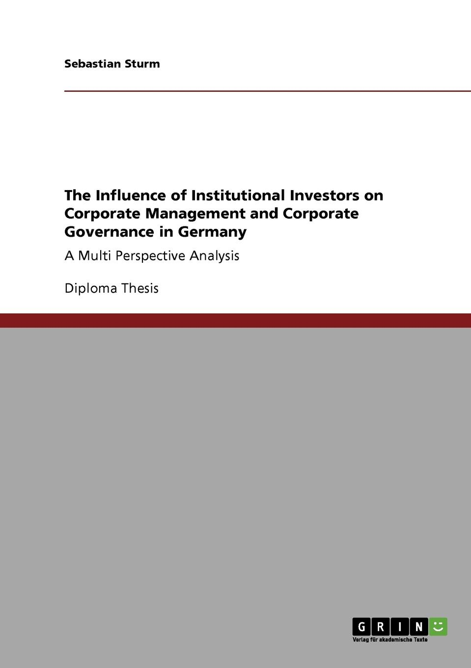 Sebastian Sturm The Influence of Institutional Investors on Corporate Management and Corporate Governance in Germany minow nell corporate governance