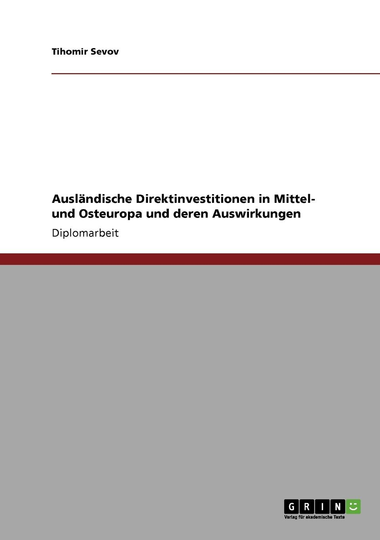 Tihomir Sevov Auslandische Direktinvestitionen in Mittel- und Osteuropa und deren Auswirkungen jan winkelmann modernisierungstheorie und der transformationsprozess in osteuropa