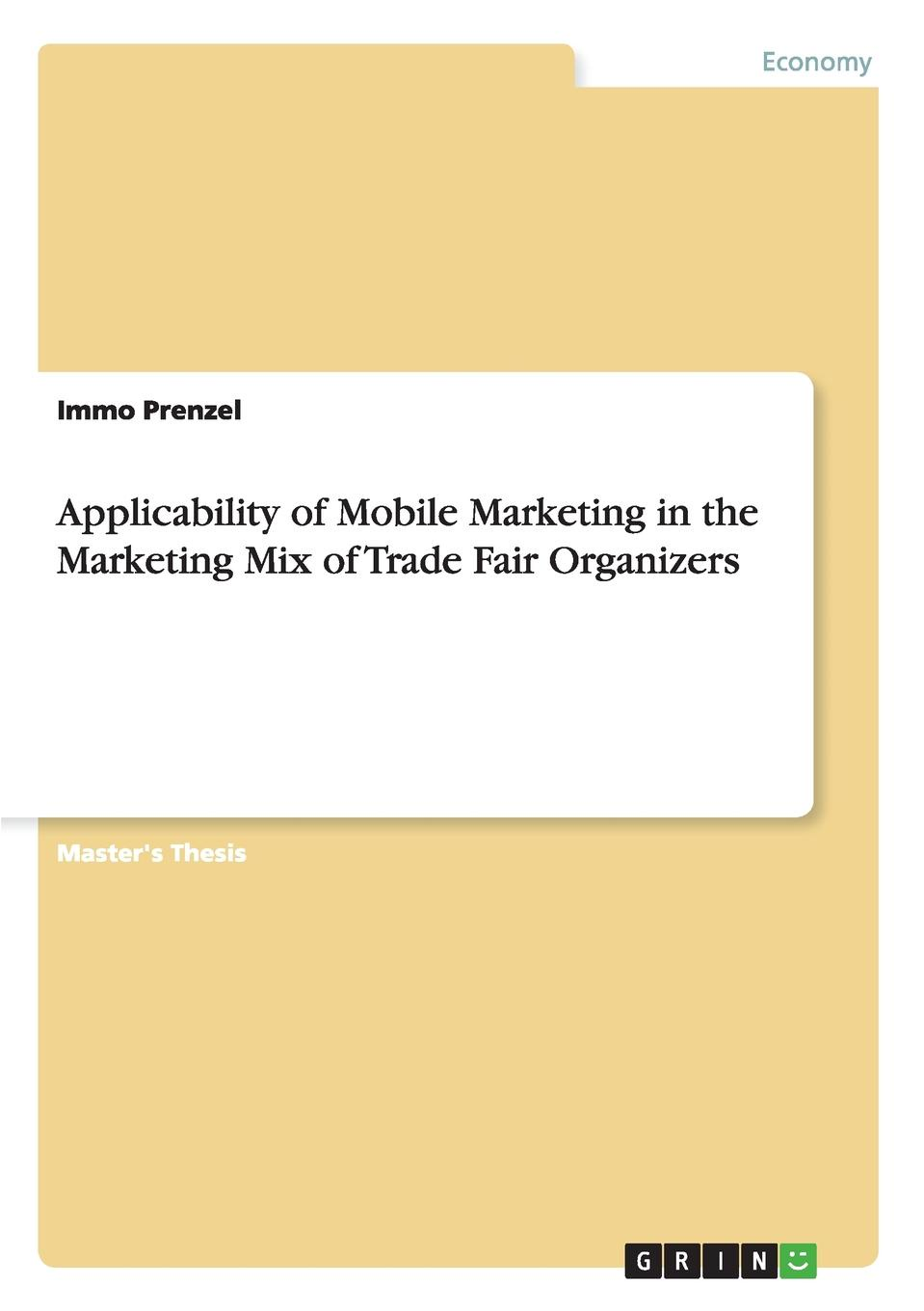 Immo Prenzel Applicability of Mobile Marketing in the Marketing Mix of Trade Fair Organizers