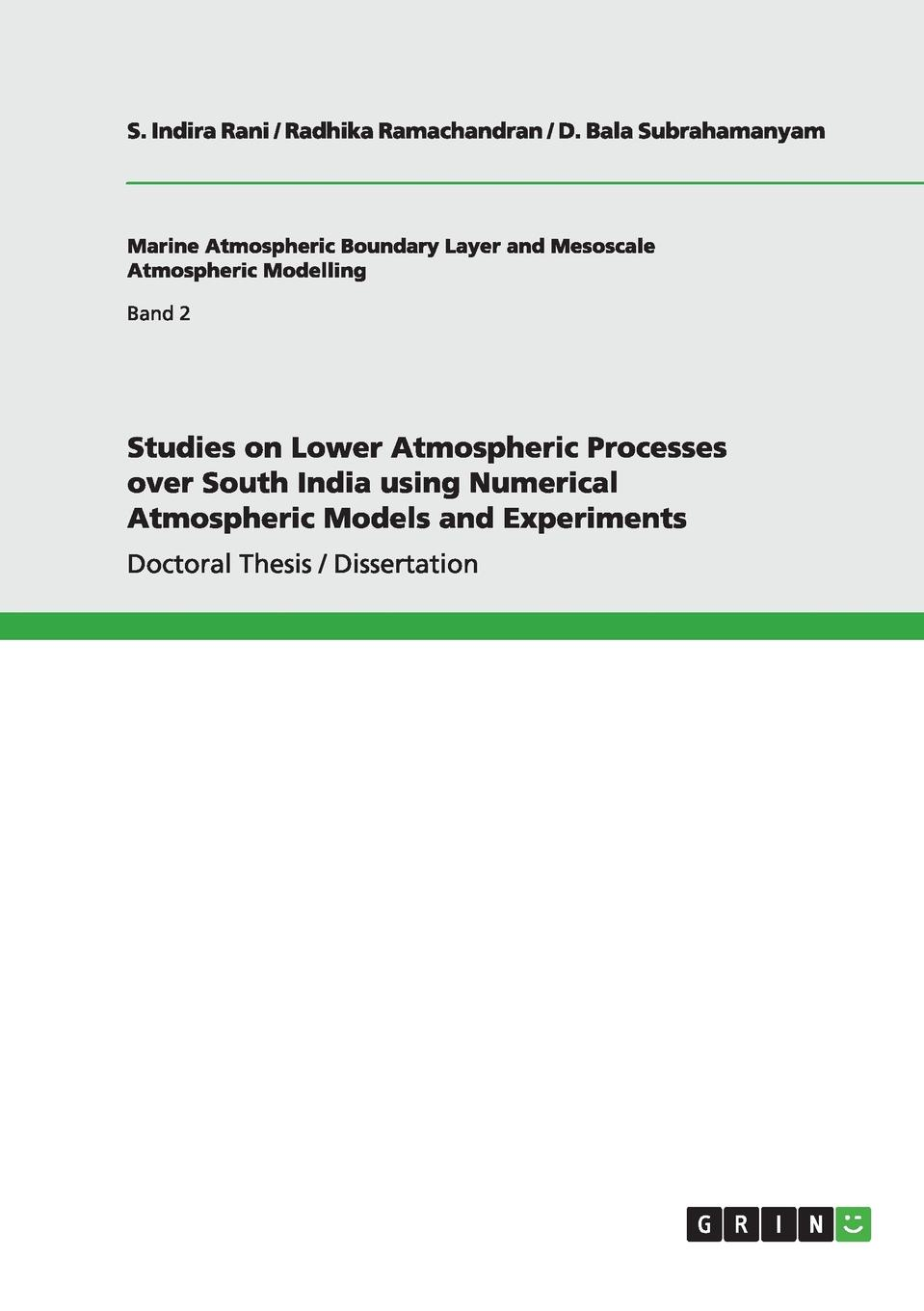 D. Bala Subrahamanyam, S. Indira Rani, Radhika Ramachandran Studies on Lower Atmospheric Processes over South India using Numerical Atmospheric Models and Experiments atmospheric monitoring with arduino