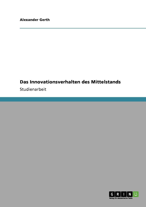 Alexander Gerth Das Innovationsverhalten des Mittelstands melanie fleig anreizsysteme zur forderung von innovationen im unternehmen