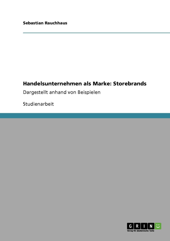 Sebastian Rauchhaus Handelsunternehmen als Marke. Storebrands sebastian rauchhaus handelsunternehmen als marke storebrands