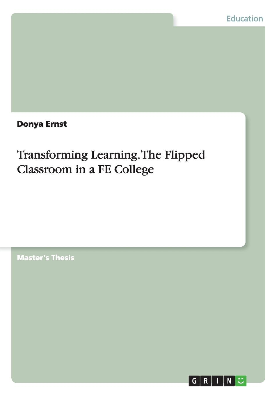 Donya Ernst Transforming Learning. The Flipped Classroom in a FE College adil ishag motivation and attitudes of sudanese students towards learning english and german