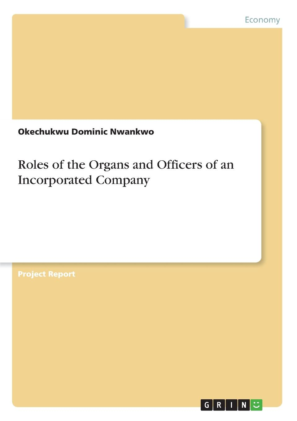 Roles of the Organs and Officers of an Incorporated Company Project Report from the year 2016 in the subject Business economics...