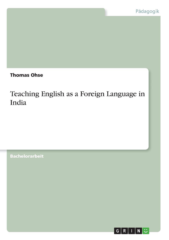Thomas Ohse Teaching English as a Foreign Language in India недорго, оригинальная цена