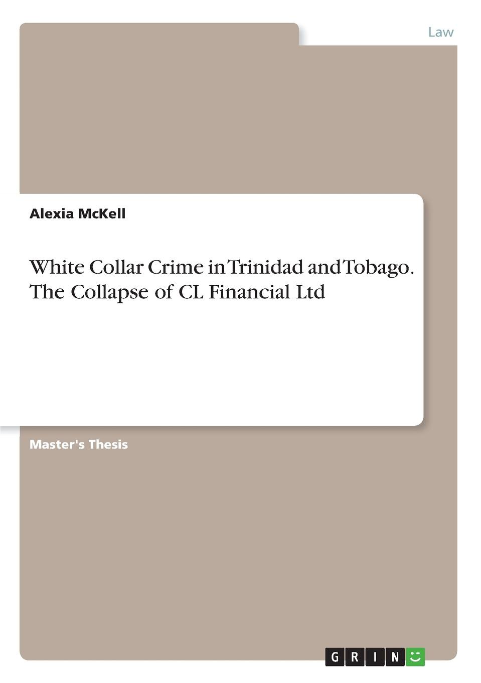 Фото - Alexia McKell White Collar Crime in Trinidad and Tobago. The Collapse of CL Financial Ltd white colander crime